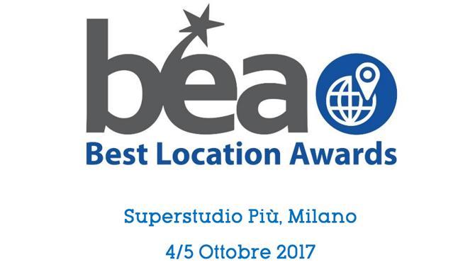 Torna il BEA - Best Location Awards. La novità 2017? Il premio per la Migliore Destinazione